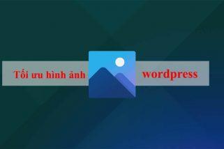 mẹo tối ưu hình ảnh wordpress