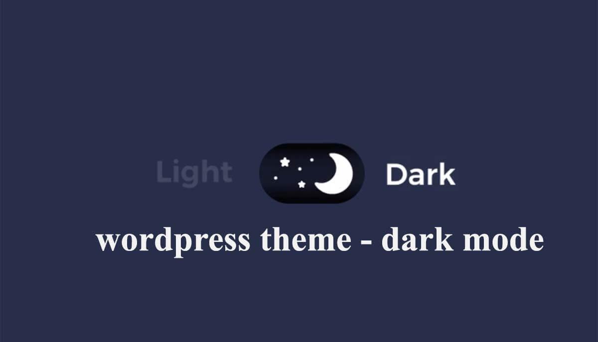 Danh sách 10+ wordpress theme dark mode