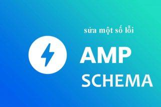Cách sửa một số lỗi schema AMP thường gặp